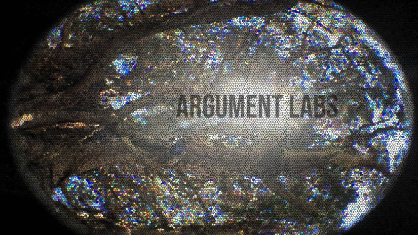 Argument Labs means finding every piece of truth and assembling it into an opinion. It is a quest to archive each viewpoint in plain English.